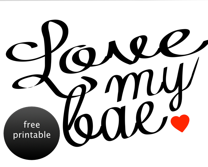 "Free Printable ""Love My Bae"""