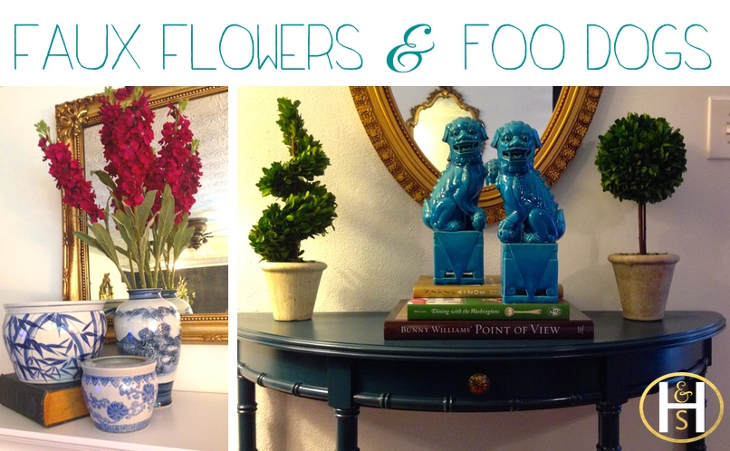 Two of my favorite things are faux flowers and foo dogs. What are yours?