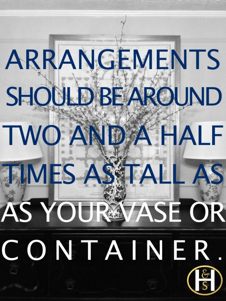 Flower Arranging Tip ~ www.hostandserve.com Make sure your flowers are two and half times as tall as your vase.