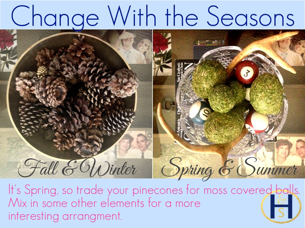 Change your arrangements with the seasons.