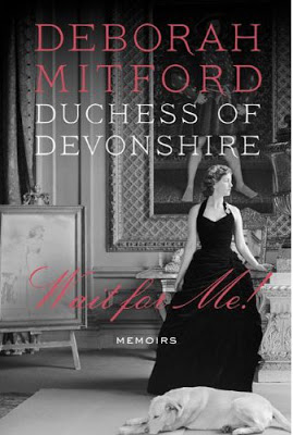 The cover of  WAIT FOR ME by Deborah Mitford, Duchess of Devonshire